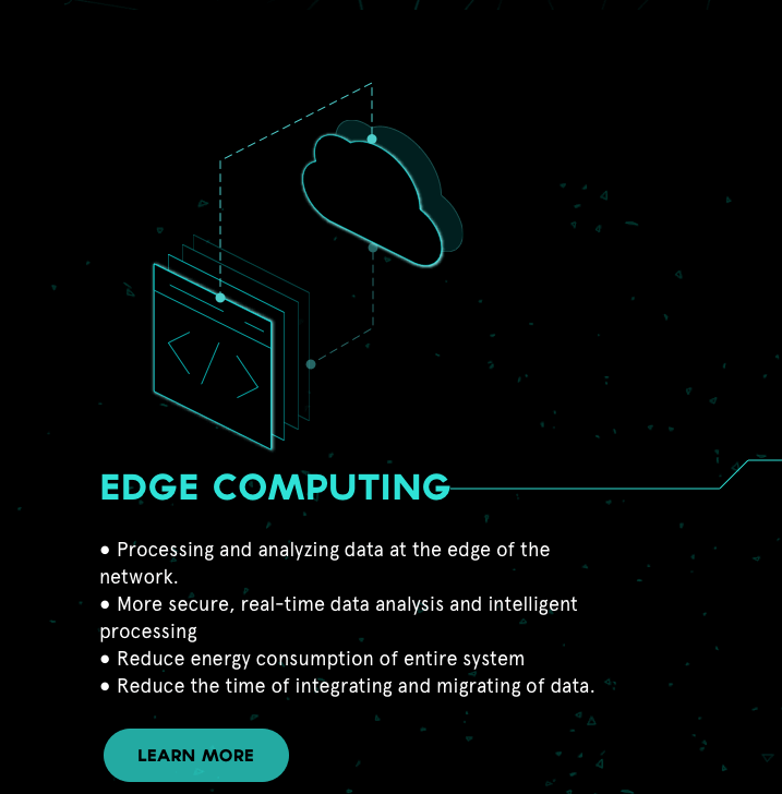 Edge Computing is for ·Processing and analyzing data at the edge of the network. ·More secure, real-time data analysis and intelligent processing ·Reduce energy consumption of entire system ·Reduce the time of integrating and migrating of data.